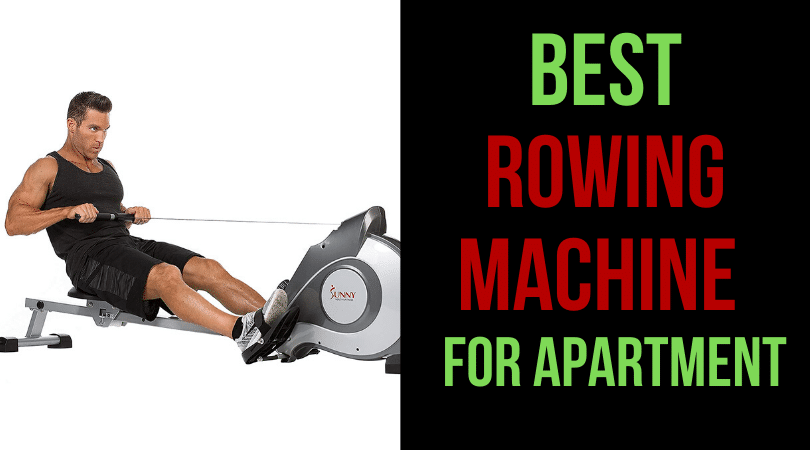 Best Rowing Machine for Apartment