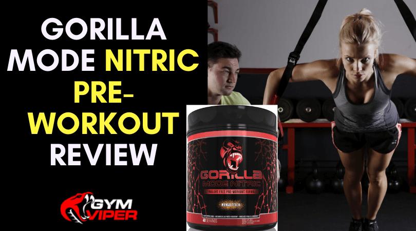 Gorilla Mode Nitric Pre-Workout Review