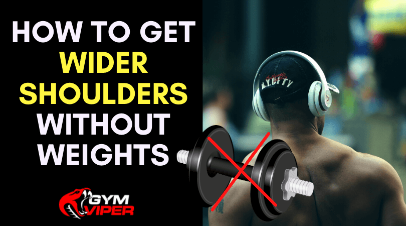 Wider Shoulders Without Weights