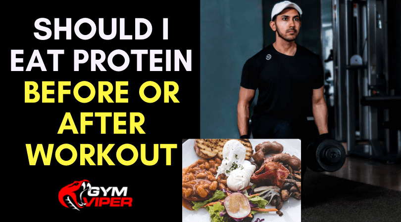 Eat Protein Before or After Workout