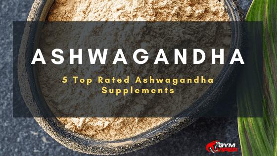 Top 5 Ashwagandha supplements